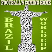 Football's Coming Home, Brazil (My Personal World Sportscup Edition) by Various Artists