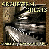 Orchestral Greats - Karelia Suite, Holberg Suite Op. 40 by Various Artists