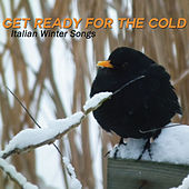 Get Ready for the Cold, Italian Winter Songs de Various Artists