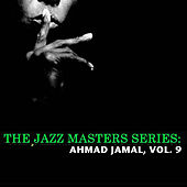 The Jazz Masters Series: Ahmad Jamal, Vol. 9 de Ahmad Jamal