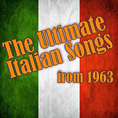 The Ultimate Italian Songs from 1963 de Various Artists