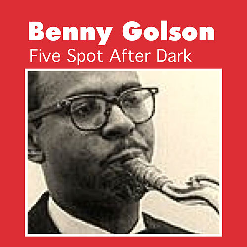 Five Spot After Dark by Benny Golson