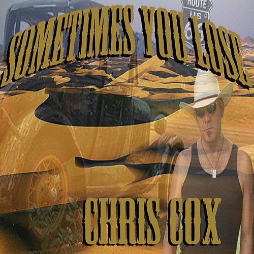 Sometimes You Lose by Chris Cox
