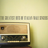 The Greatest Hits of Italian Male Singers de Various Artists