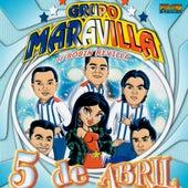 5 de Abril de Grupo Maravilla