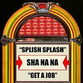 Splish Splash / Get a Job de Sha Na Na