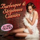 Burlesque & Striptease Classics von Various Artists