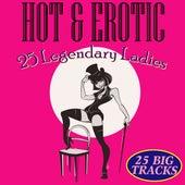 Hot & Erotic - 25 Legendary Ladies by Various Artists