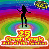 25 Great Female Hits of the Sixties by Various Artists