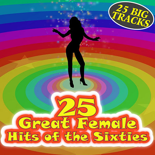 25 Great Female Hits of the Sixties de Various Artists