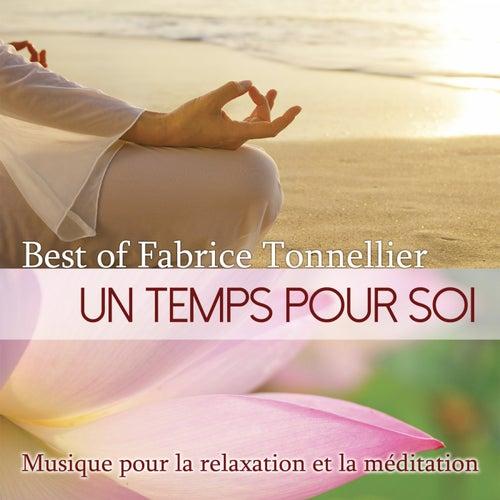 Best Of - Un temps pour soi: musique pour la relaxation et la méditation by Fabrice Tonnellier