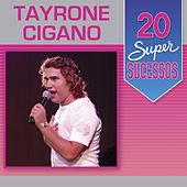 20 Super Sucessos: Tayrone Cigano by Tayrone Cigano