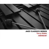 Jazz Classics Series: Swingin' by Terry Gibbs