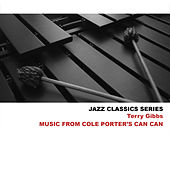 Jazz Classics Series: Music from Cole Porter's Can Can by Terry Gibbs