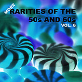 More Rarities of the 50s and 60s, Vol. 6 von Various Artists