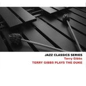 Jazz Classics Series: Terry Gibbs Plays the Duke by Terry Gibbs