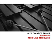 Jazz Classics Series: Red Plays the Blues de Red Norvo