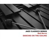 Jazz Classics Series: Dancing on the Ceiling de Red Norvo