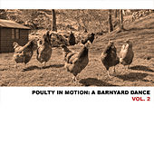 Poultry in Motion: A Barnyard Dance, Vol. 2 by Various Artists