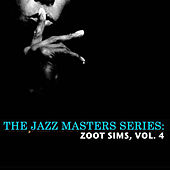 The Jazz Masters Series: Zoot Sims, Vol. 4 de Zoot Sims