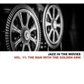 Jazz in the Movies, Vol. 11: The Man with the Golden Arm von Elmer Bernstein