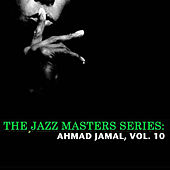 The Jazz Masters Series: Ahmad Jamal, Vol. 10 de Ahmad Jamal