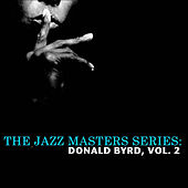 The Jazz Masters Series: Donald Byrd, Vol. 2 by Donald Byrd