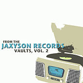 From the Jaxyson Records Vaults, Vol. 2 by Various Artists
