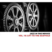 Jazz In The Movies, Vol. 18: Lift To The Scaffold by Miles Davis