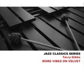 Jazz Classics Series: More Vibes on Velvet by Terry Gibbs
