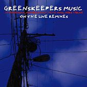On The Line (feat. J-Dub) - Remixes von Greenskeepers