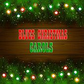 Blues Christmas Carols (95 Original Recordings) by Various Artists