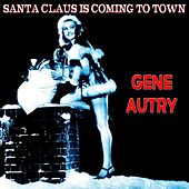 Santa Claus Is Coming to Town (The Christmas Series) by Gene Autry