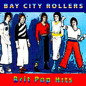 Brit Pop Hits by Bay City Rollers