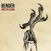 Ono sto jesam by Bender