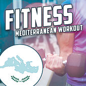 Fitness: Mediterranean Workout de Various Artists