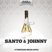 A Thousand Miles Away di Santo and Johnny