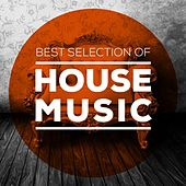 Best Selection of House Music von Various Artists