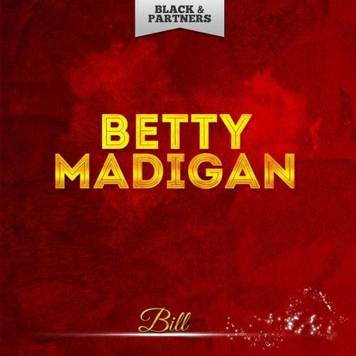 Bill von Betty Madigan