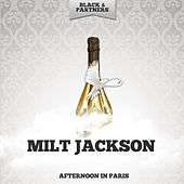 Afternoon in Paris by Milt Jackson