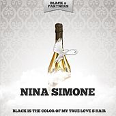 Black Is the Color of My True Love S Hair by Nina Simone
