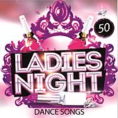 50 Ladies Night Dance Songs by Various Artists