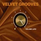 Velvet Grooves Volume Late! by Various Artists