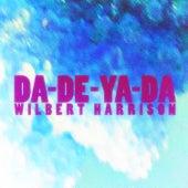 Da-De-Ya-Da de Wilbert  Harrison