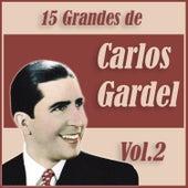 15 Grandes Exitos de Carlos Gardel Vol. 2 by Carlos Gardel