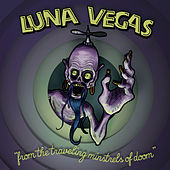 From the Traveling Minstrels of Doom by Luna Vegas