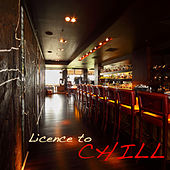 Licence to Chill – Kamasutra Café Ambient Lounge Bar Music, Chillout del Mar and Buddha Chill Out Relaxation von Chill Out