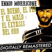El Bueno, el Feo y el Malo : El Éxtasis Del Oro - Single di Ennio Morricone