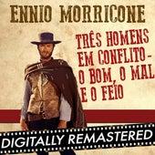 Três Homens em Conflito - O Bom, o Mal e o Feio - Single di Ennio Morricone