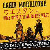 ウエスタン - Once Upon a Time in the West - Single by Ennio Morricone
